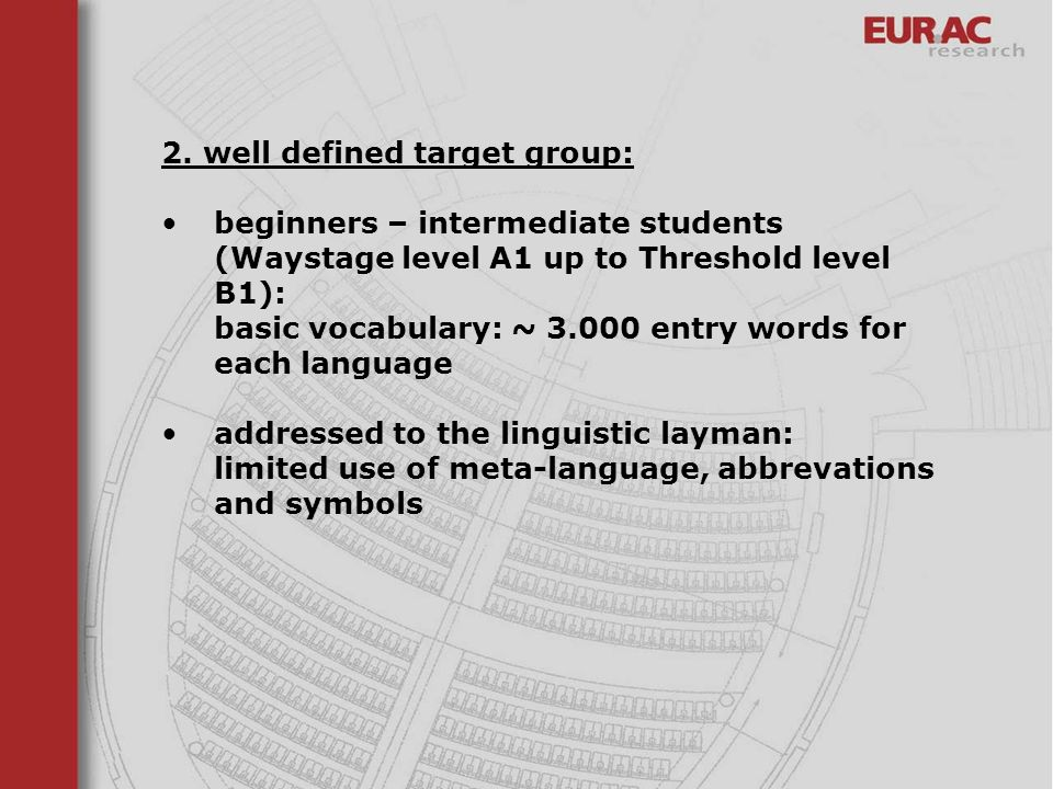 2. well defined target group:
