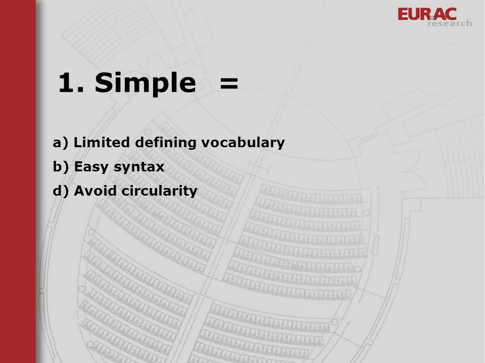 1. Simple = a) Limited defining vocabulary b) Easy syntax