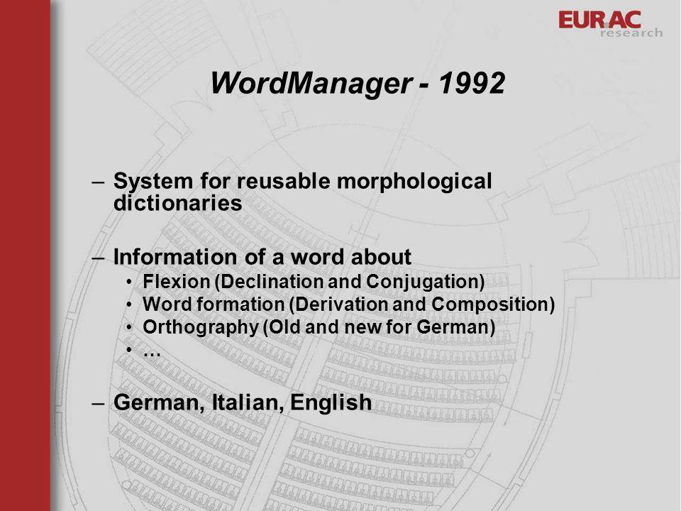 WordManager - 1992 System for reusable morphological dictionaries