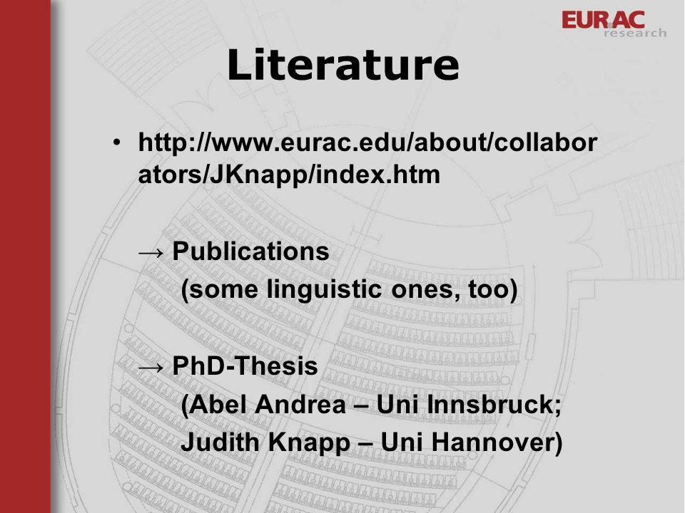 Literature http://www.eurac.edu/about/collaborators/JKnapp/index.htm