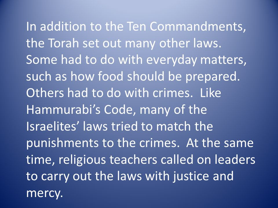 hammurabi's code and the ten commandments 1300 bc: the ten commandments  many of the ten commandments inspired and continue in the form of  tooth for a tooth legal philosophy of hammurabi's code.