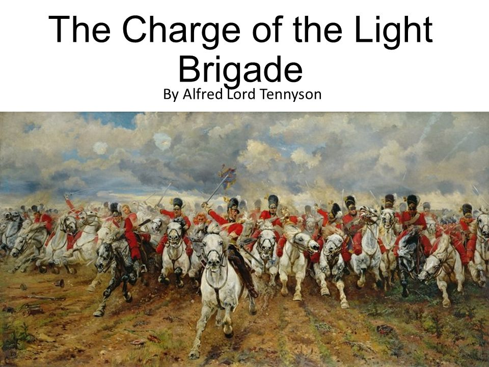 the charge of the light brigade thesis Once enormously popular and much-memorised, this week's poem, alfred tennyson's the charge of the light brigade, was also vilified, according to jb steane, as horrid.