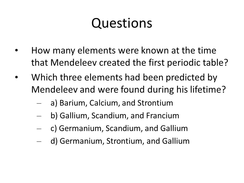Test questions what are the properties of the actinide series ppt questions how many elements were known at the time that mendeleev created the first periodic table urtaz Choice Image