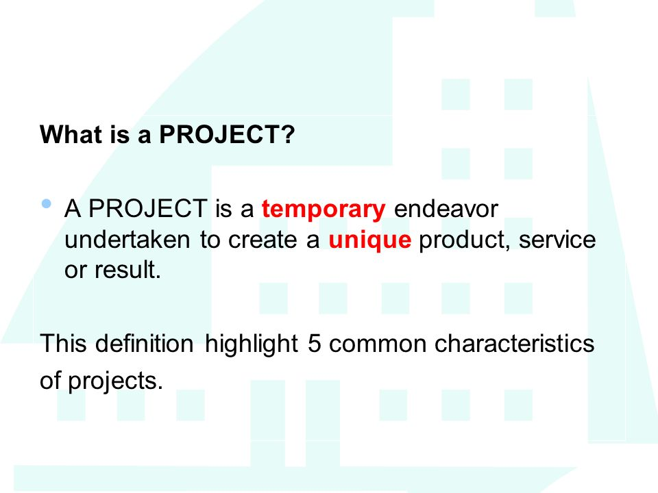 a is a temporary endeavor undertaken to create a unique product service or Temporary endeavor undertaken to create a unique product, service, or result temporary / not ongoing - definite beginning and end - does not mean a short duration.