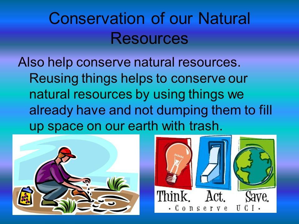 Ways To Protect And Conserve Our Natural Resources