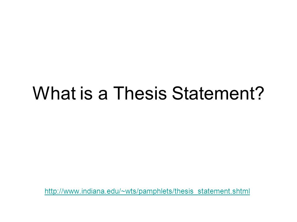 where is a thesis statement From the university of north carolina writing center this handout describes how to create a thesis statement for your research paper how to write a thesis statement (website/handout) from indiana university bloomington writing center this handout provides more examples of thesis statement writing.