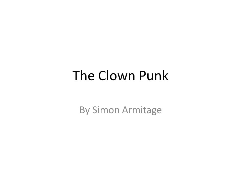 The Clown Punk by Simon Armitage - A Critical Analysis