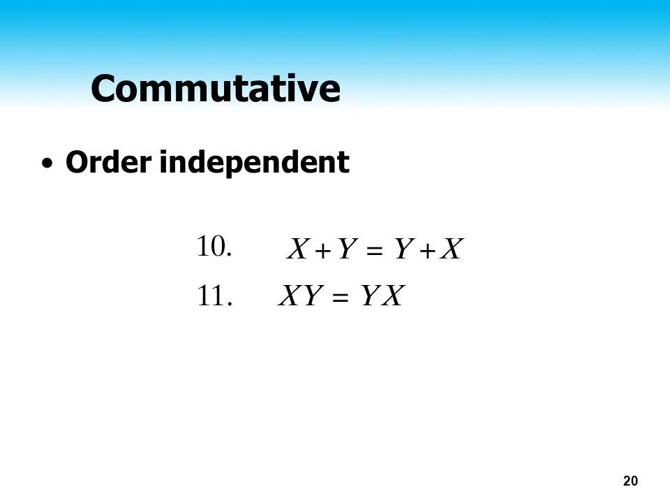 Commutative Order independent