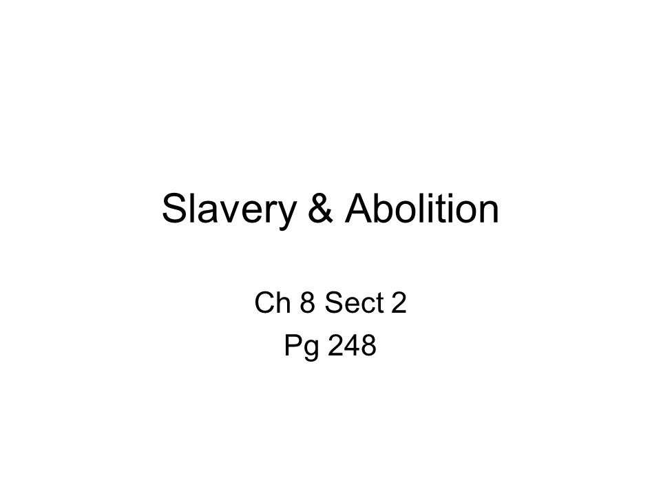 Slavery & Abolition Ch 8 Sect 2 Pg 248