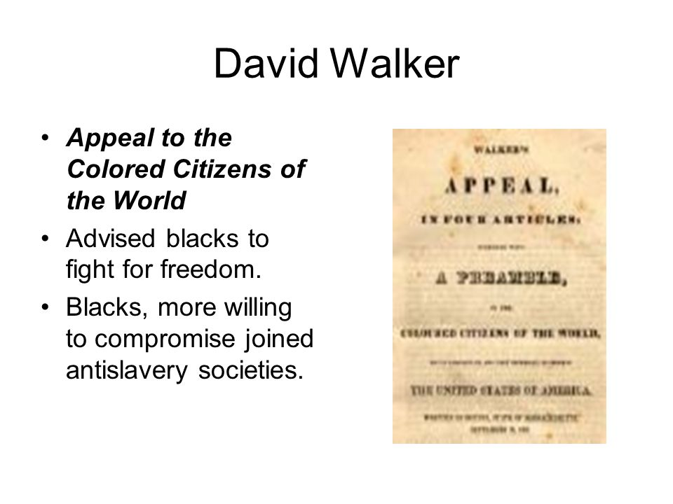 david walker appeal paper Before david walker's appeal to the colored citizens of the world during the 1800's, there had not been any other type of anti-slavery documents published.