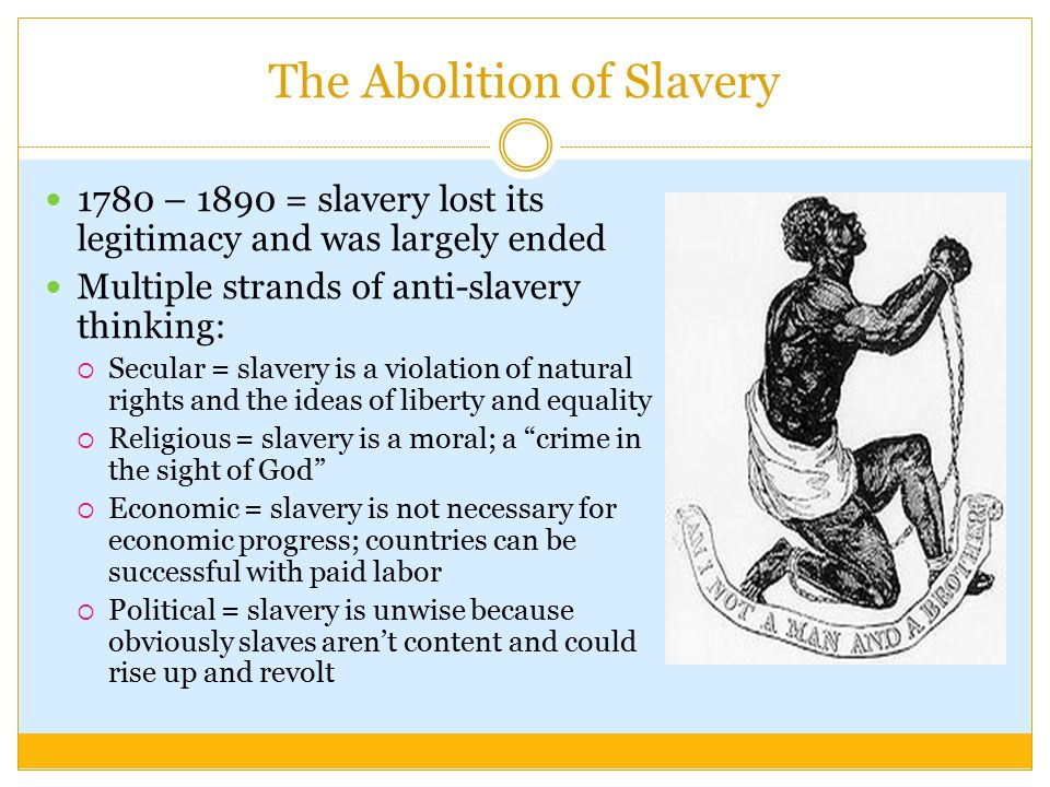 why was slavery abolished in 1807 1833 In 1807, slavery was abolished, there were many reasons for this some of the reasons include the white working slavery was not abolished due to only one thing, it was abolished why slavery was abolished helped by informing people about the gruesome time upon the ship zong and other.