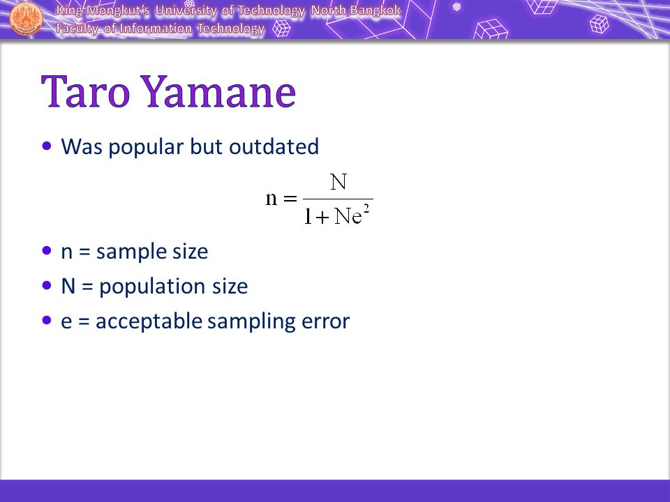 Taro Yamane Was popular but outdated n = sample size