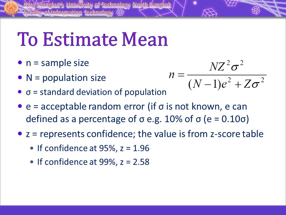 To Estimate Mean n = sample size N = population size