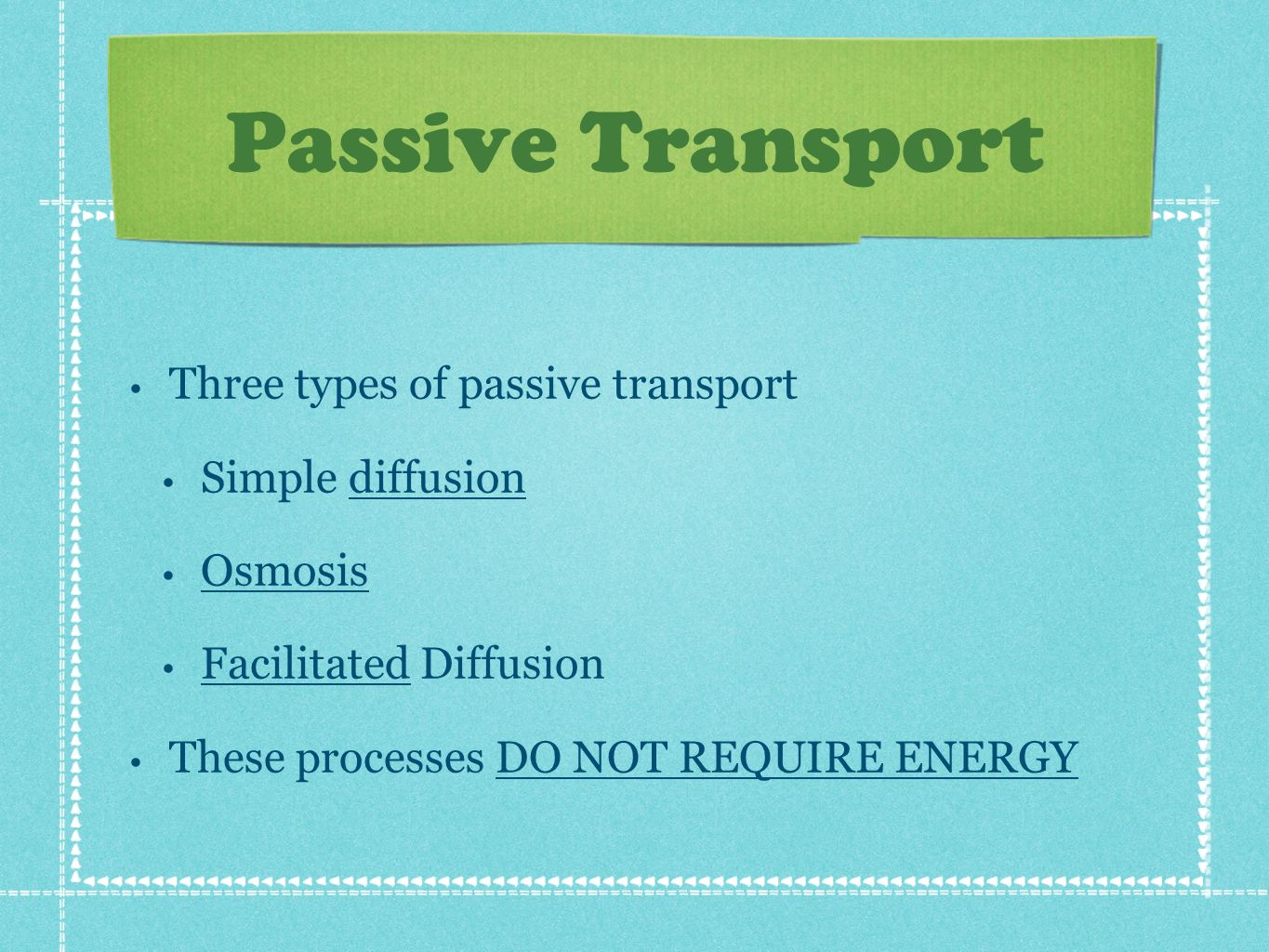 Passive Transport Three types of passive transport Simple diffusion