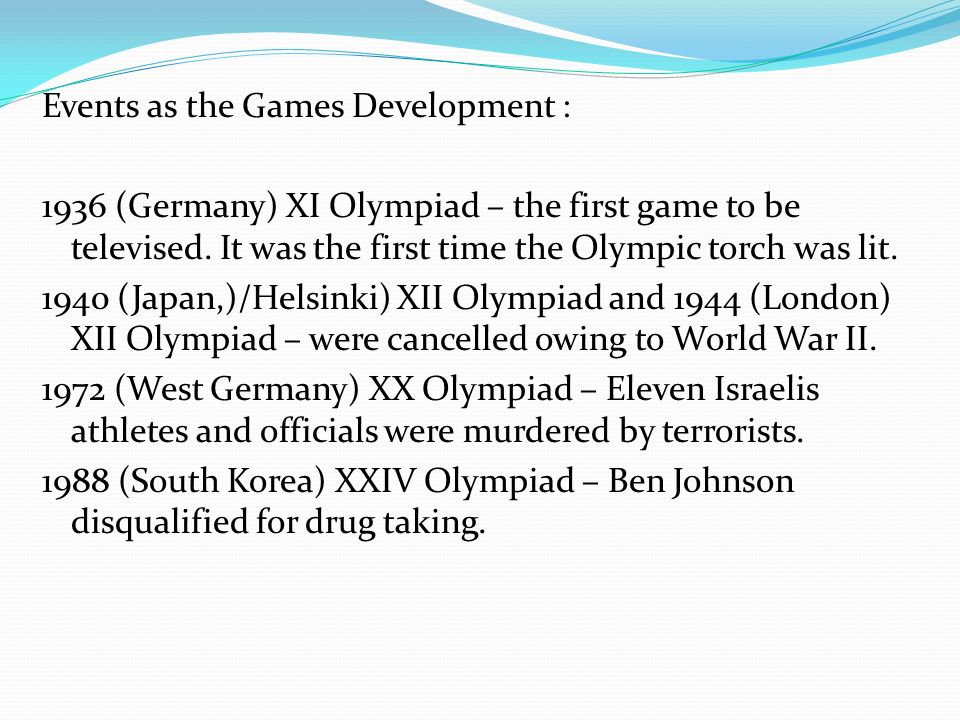 Events as the Games Development : 1936 (Germany) XI Olympiad – the first game to be televised.