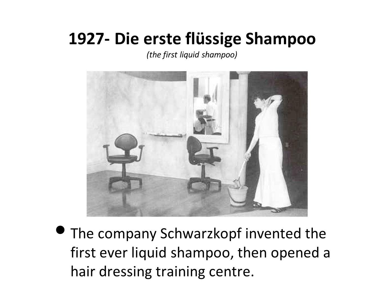 1927- Die erste flüssige Shampoo (the first liquid shampoo)