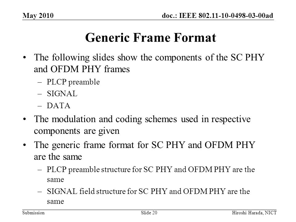 May 2010 Generic Frame Format. The following slides show the components of the SC PHY and OFDM PHY frames.