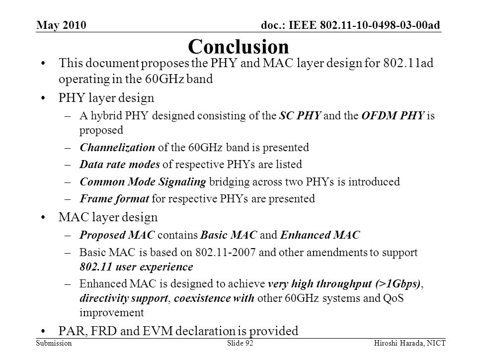 May 2010 Conclusion. This document proposes the PHY and MAC layer design for 802.11ad operating in the 60GHz band.