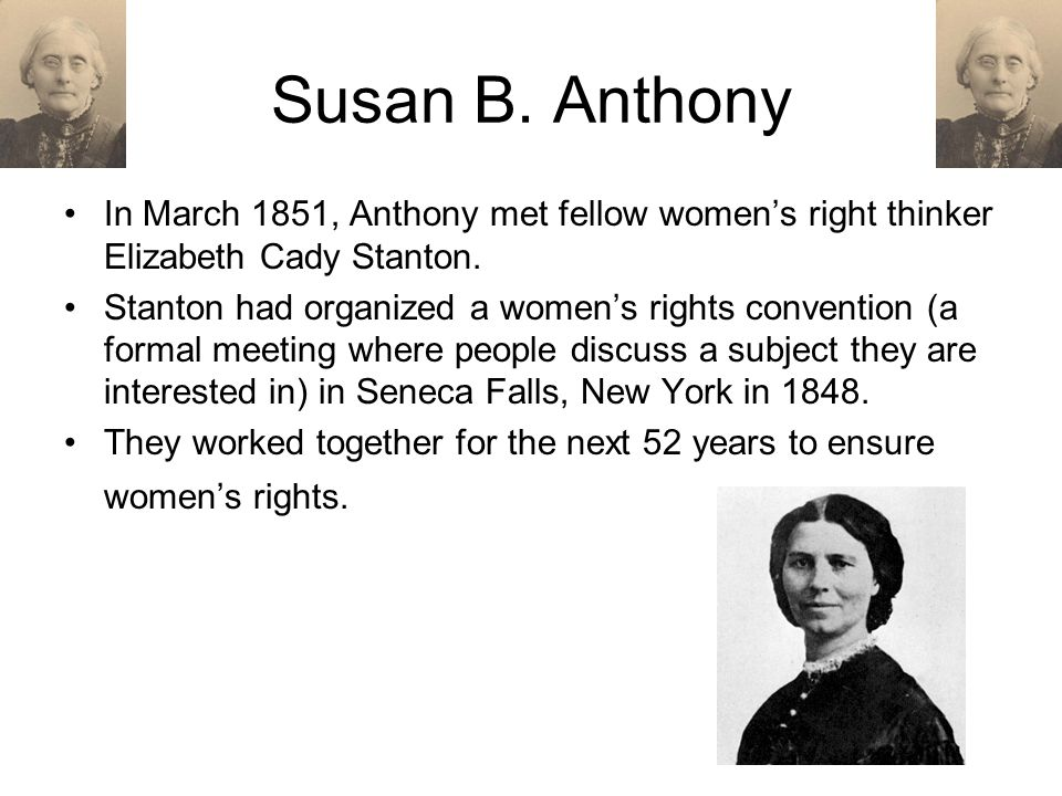 susan b anthony women s right to The root: how racism tainted women's suffrage as racial resentment had over women's voting rights such as susan b anthony and elizabeth cady.