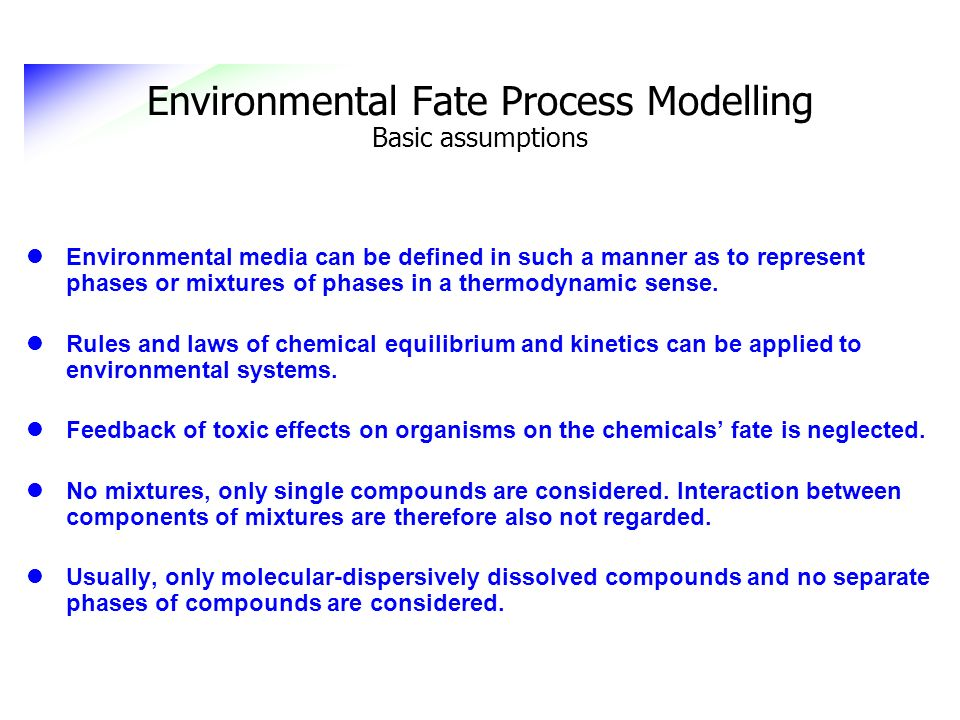 Environmental Fate Process Modelling Basic assumptions