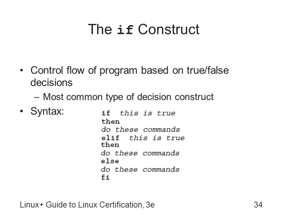 The if Construct Control flow of program based on true/false decisions