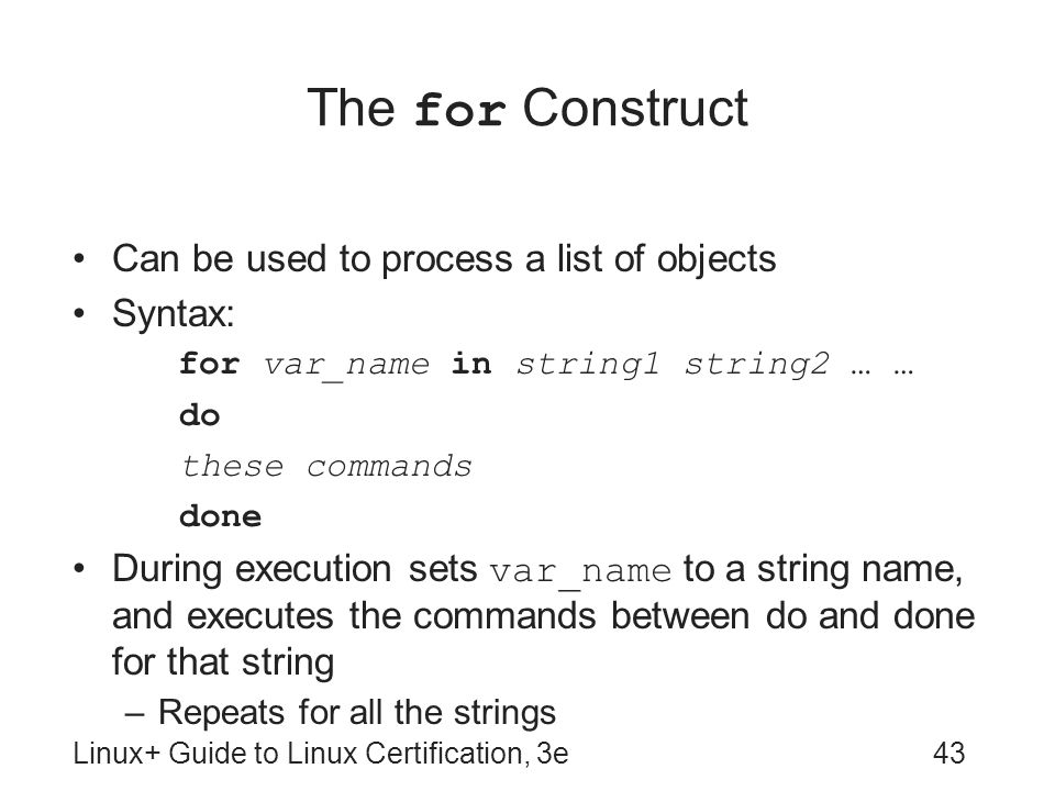 The for Construct Can be used to process a list of objects Syntax: