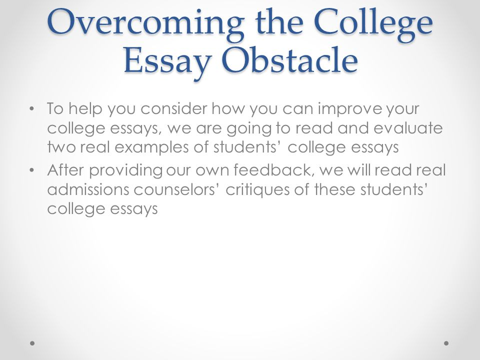 obstacle essays for colleges The biggest obstacle for first-generation college students i think the money is the no 1 obstacle for kids like me what keeps women out of elite colleges.