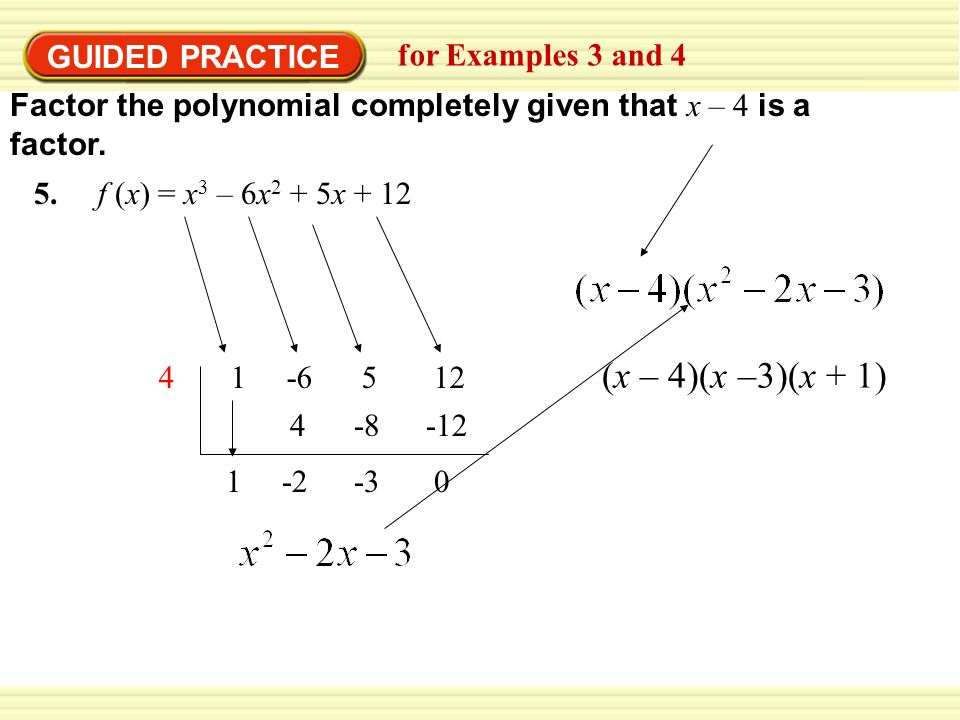 (x – 4)(x –3)(x + 1) GUIDED PRACTICE for Examples 3 and 4