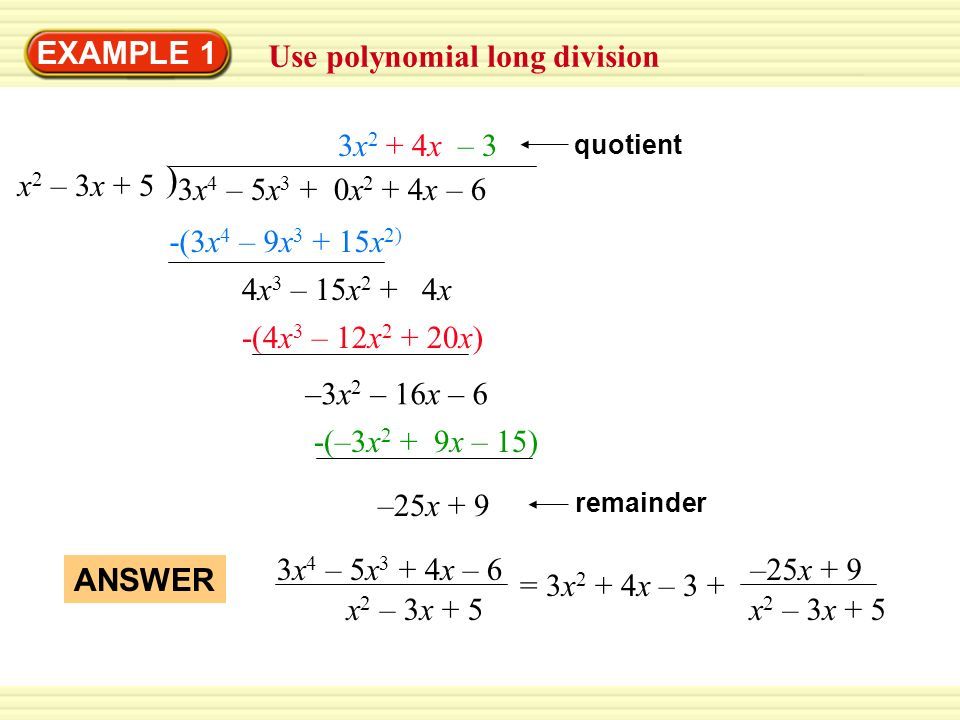 ) EXAMPLE 1 Use polynomial long division 3x2 + 4x – 3 x2 – 3x + 5
