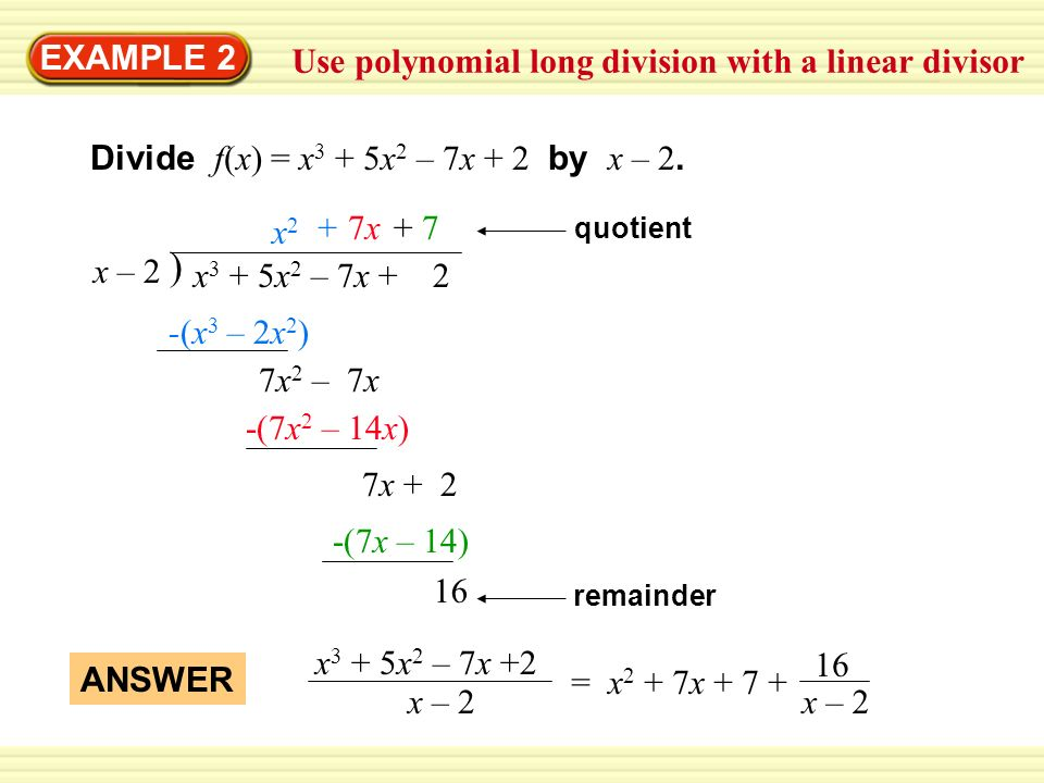 ) EXAMPLE 2 Use polynomial long division with a linear divisor