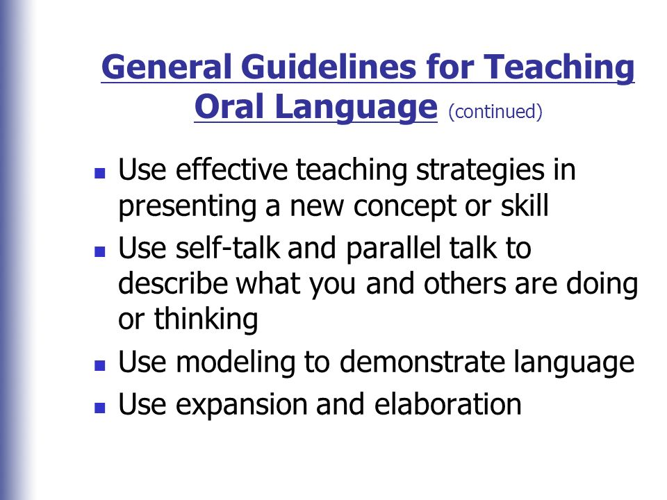 General Guidelines for Teaching Oral Language (continued)