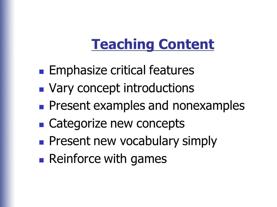 Teaching Content Emphasize critical features