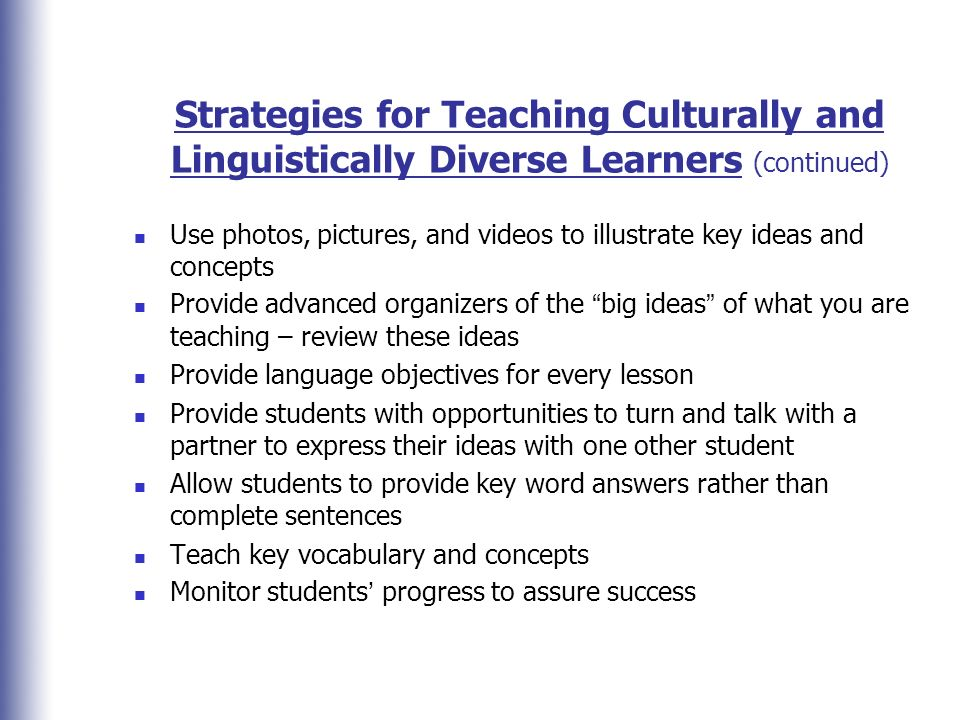 Strategies for Teaching Culturally and Linguistically Diverse Learners (continued)