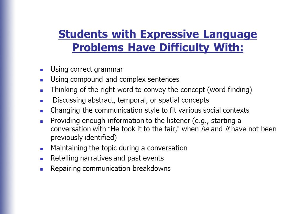 Students with Expressive Language Problems Have Difficulty With: