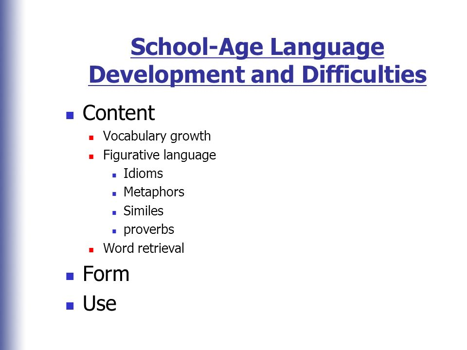 School-Age Language Development and Difficulties