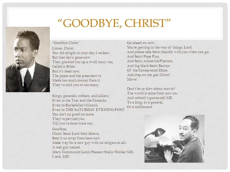 analysis of langston hughes goodbye christ Langston hughes wrote goodbye, christ in 1931 it was published in a left-leaning publication called the negro worker in 1932.
