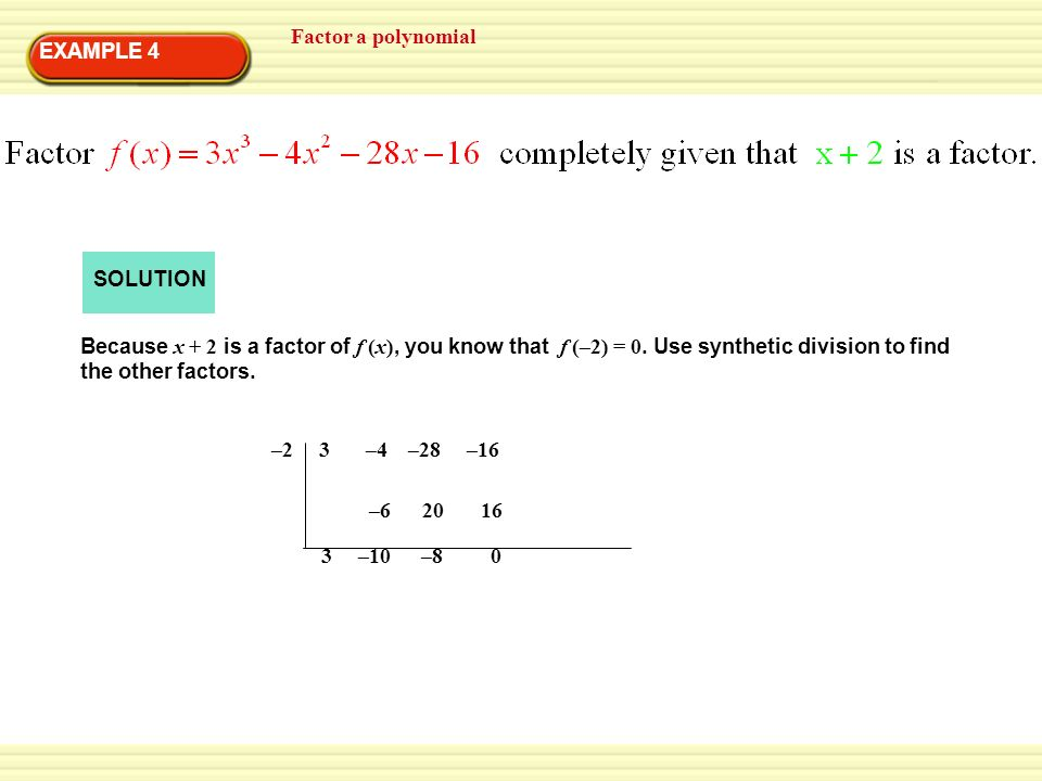 Factor a polynomial EXAMPLE 4. SOLUTION.
