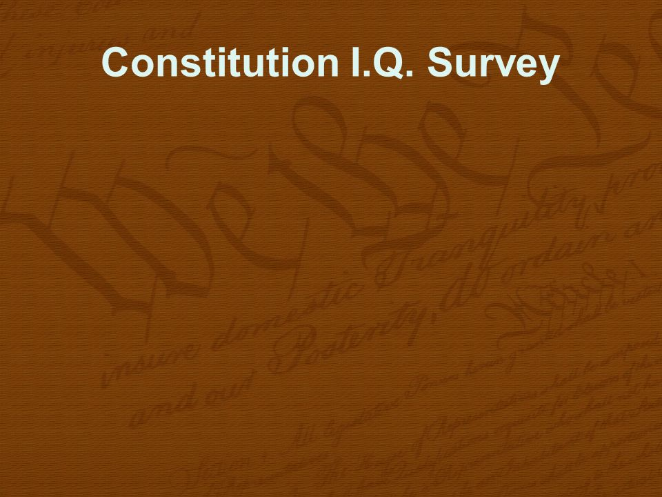 Constitution I.Q. Survey