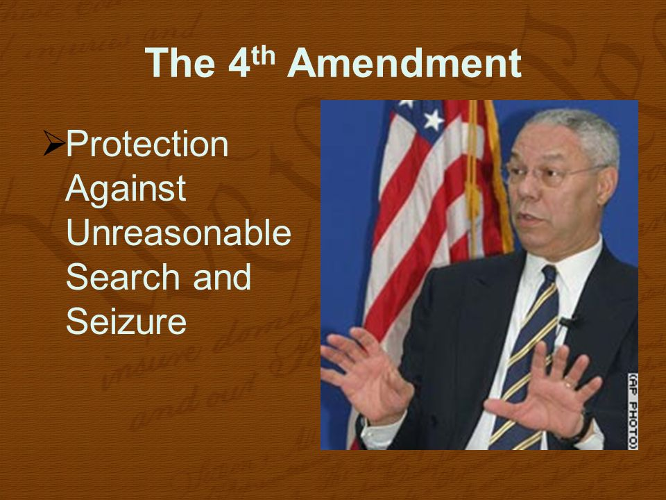 The 4th Amendment Protection Against Unreasonable Search and Seizure
