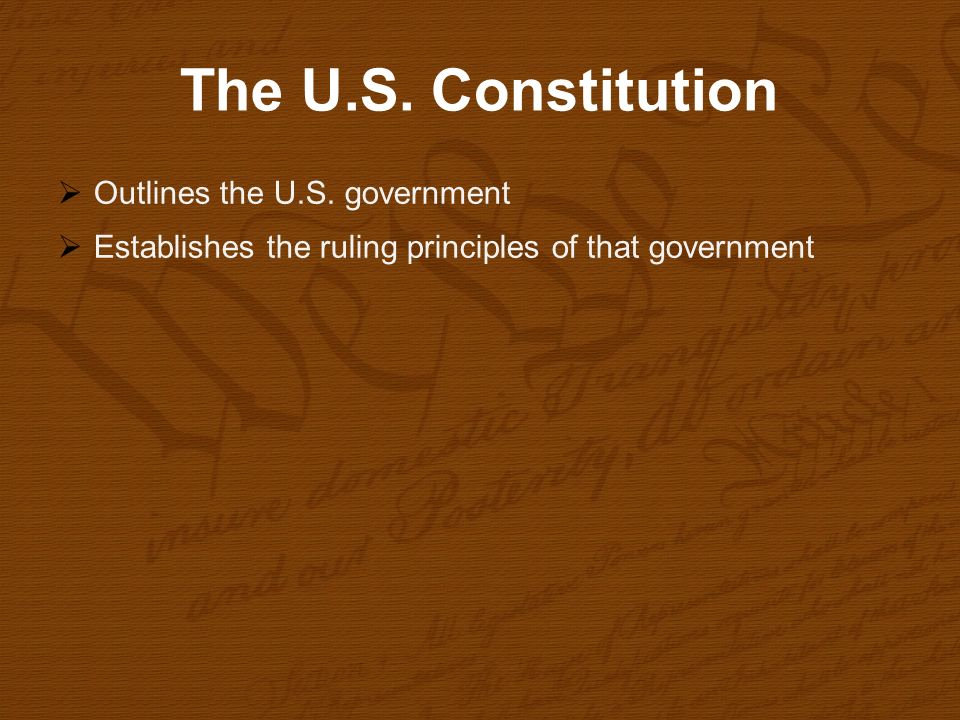 The U.S. Constitution Outlines the U.S. government