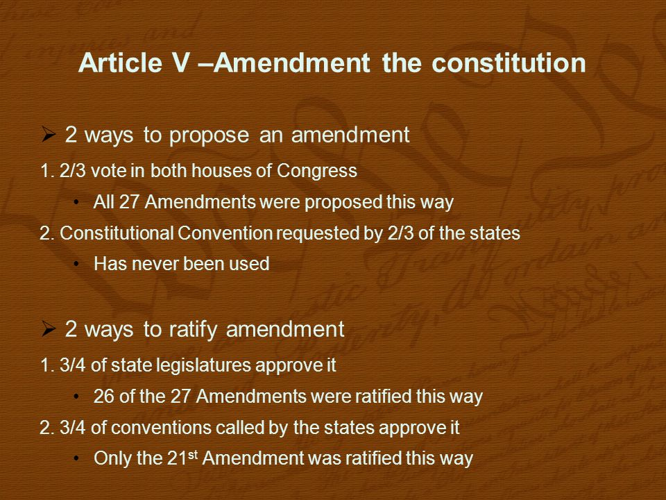 a constitutional amendment the only way The amendment process is the formal way to  in what two ways can a constitutional amendment  the twenty first amendment is the only current amendment.
