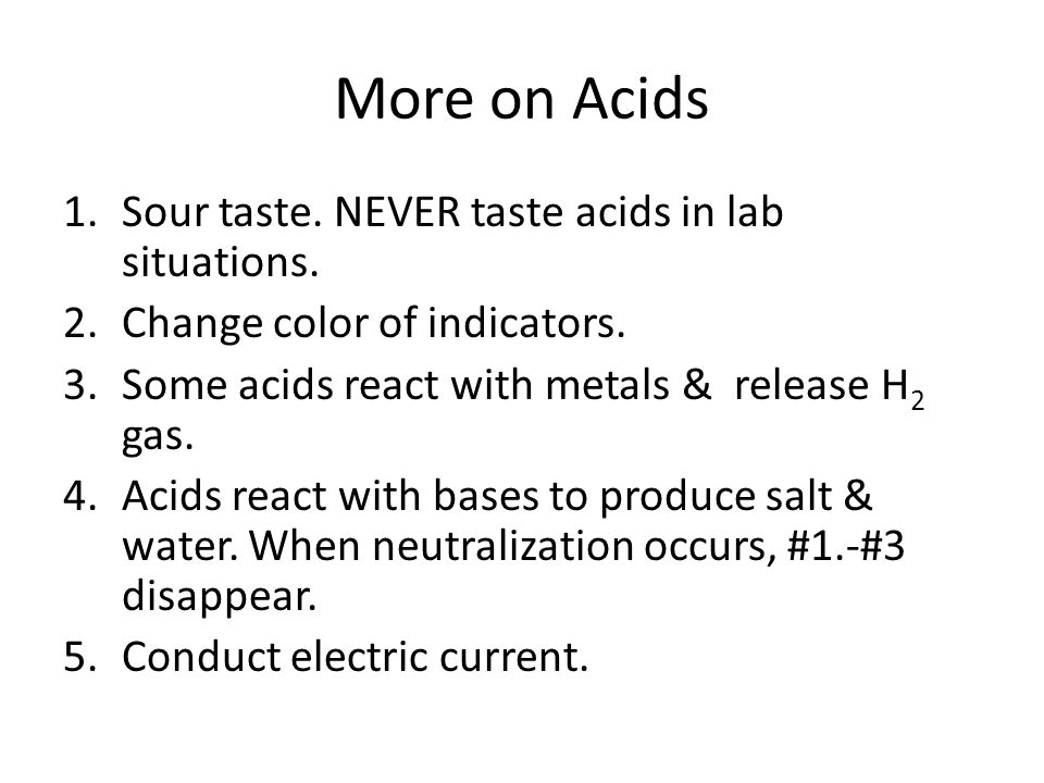 4 acid sour bases In chemistry, a compound could be an acid or a base  4 things unique to  bases  acids generally taste sour due to the sour h+ ion bases taste bitter due  to.