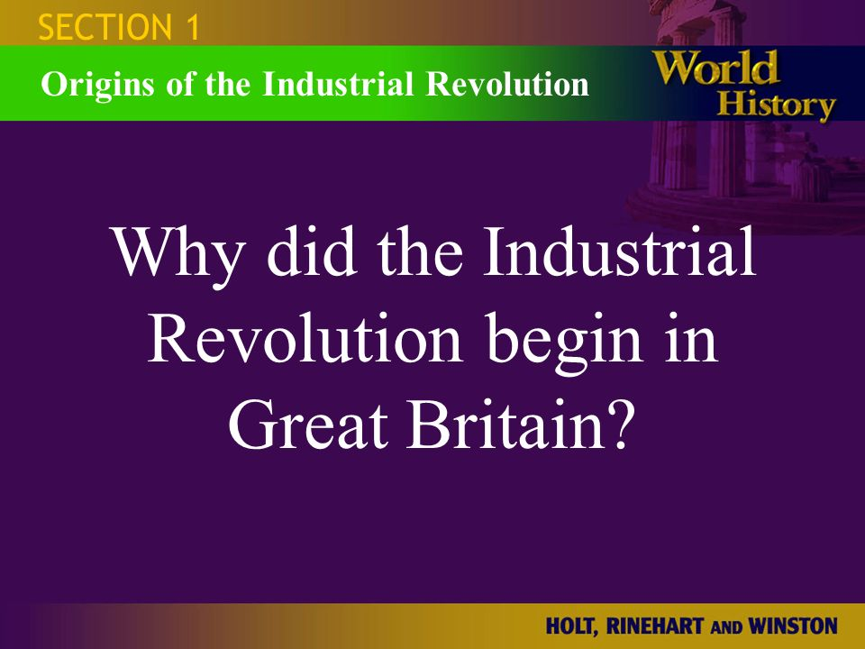 Why did the Industrial Revolution begin in Britain?
