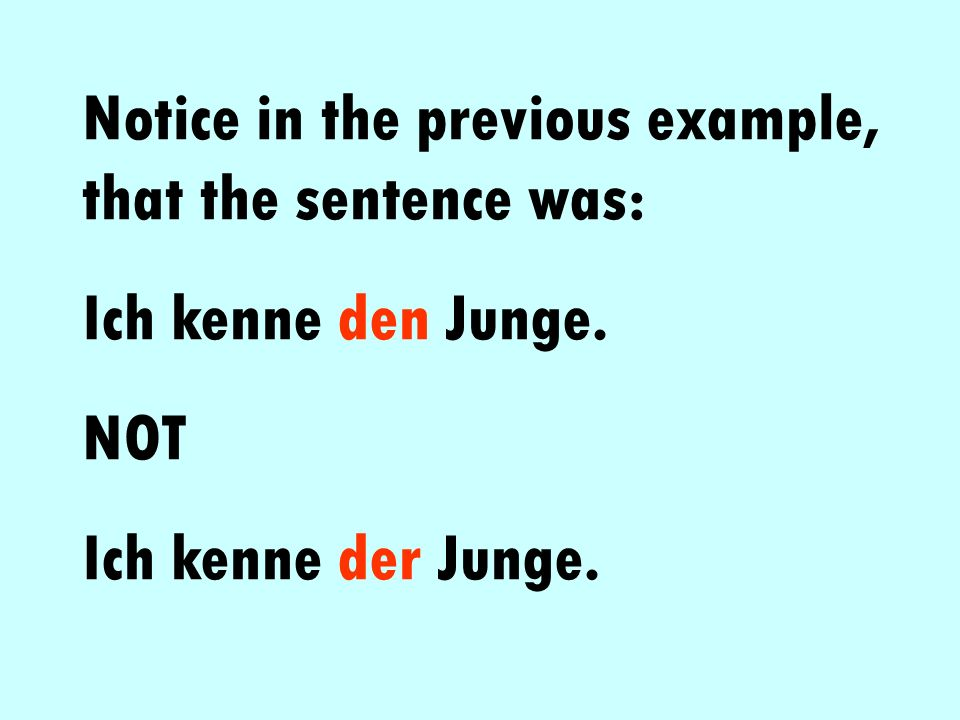 Notice in the previous example, that the sentence was: