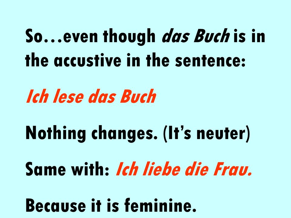So…even though das Buch is in the accustive in the sentence: