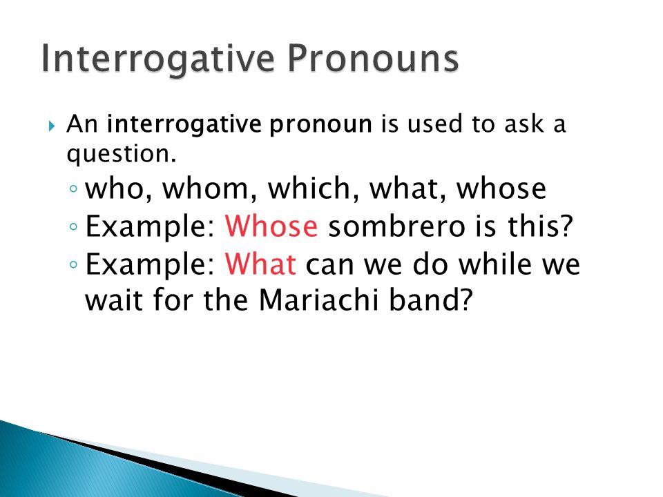 pronouns interrogative pronoun