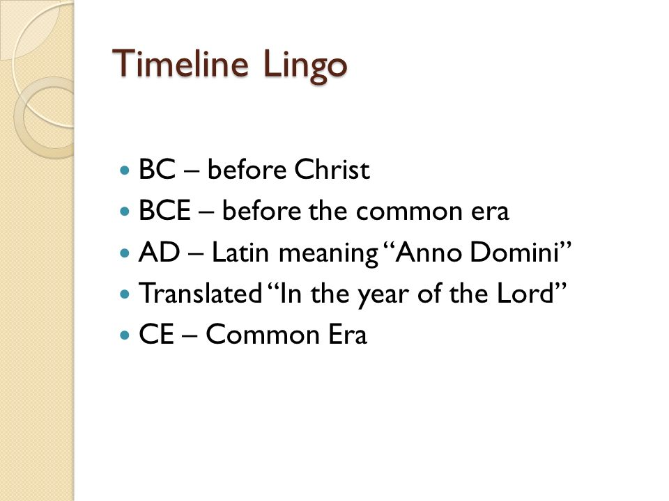 creating a timeline what do we need to know ppt video online  timeline lingo bc before christ bce before the common era