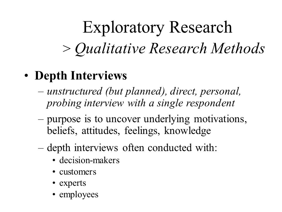 exploratory research methodology The design of such studies is flexible researchers are receptive to new ideas and unusual thoughts they can change the course of research to get these new ideas.