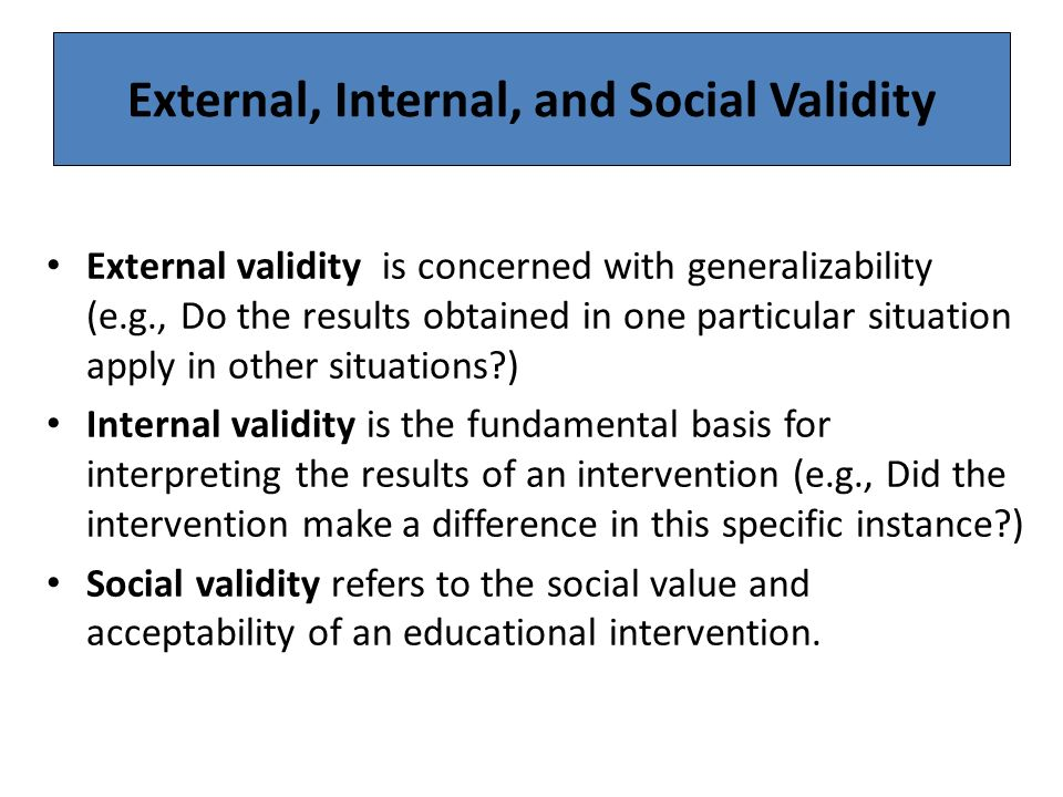 external internal and construct validity essay External validity is related to generalizing that's the major thing you need to keep in mind recall that validity refers to the approximate truth of propositions.
