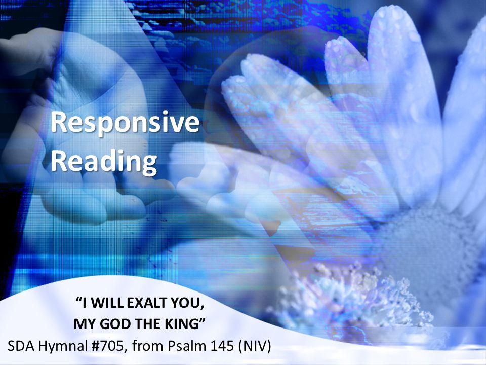 SDA Hymnal #705, from Psalm 145 (NIV)